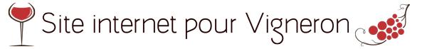 Réalisation de sites internet avec ous sans boutique en ligne pour les vignerons